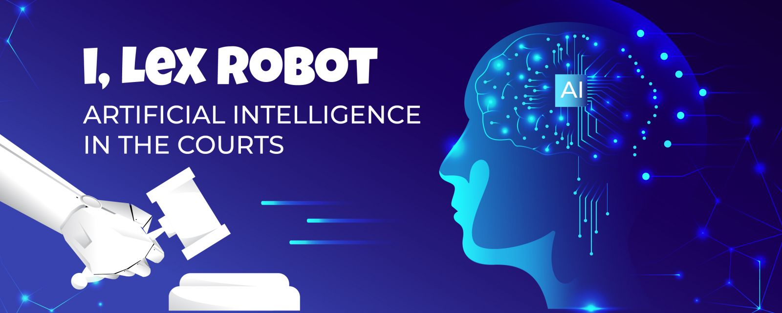 i, Lex Robot – Artificial Intelligence in the Courts