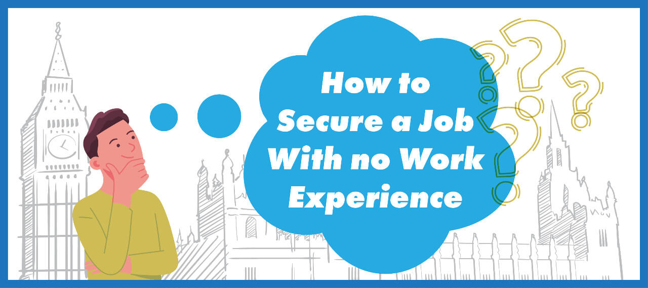 How to Secure a Job With no Work Experience