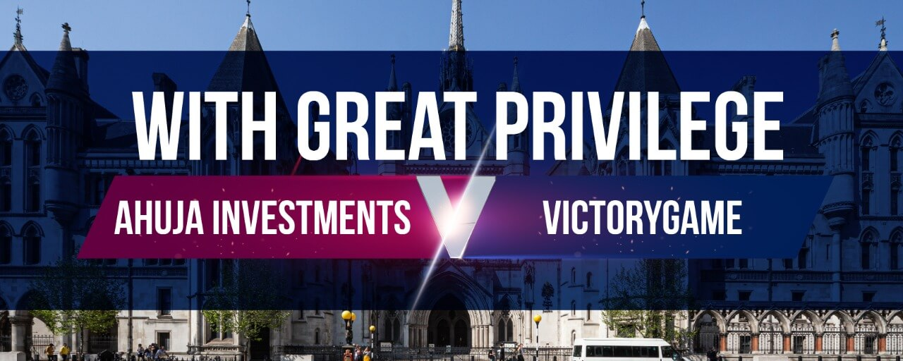 With great privilege – Ahuja Investments v Victorygame