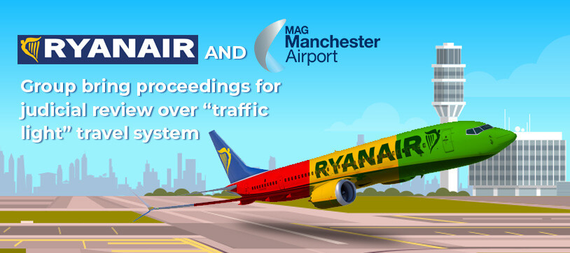 """Ryanair and Manchester Airports Group bring proceedings for judicial review over """"traffic light"""" travel system"""