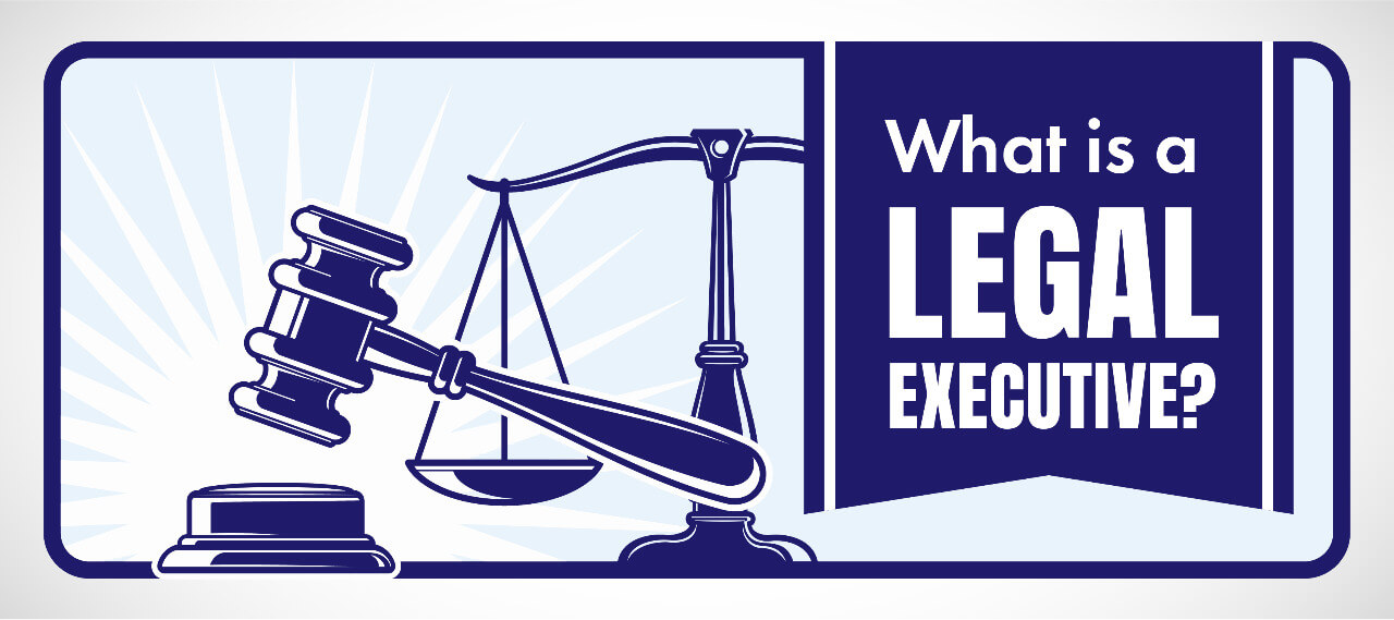 What is a Legal Executive?