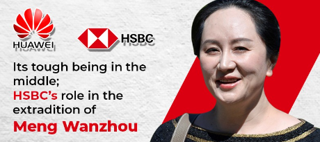 Its tough being in the middle; HSBC's role in the extradition of Meng Wanzhou